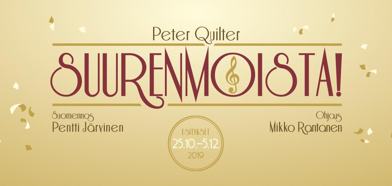 Suurenmoista, Peter Quilter